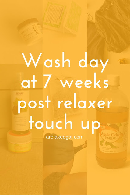 A Relaxed Gal wash day experience at 7 weeks post. | @arelaxedgal