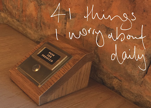 41 Things I Worry About Daily