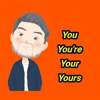 dan yours tentu sangat sering kalian jumpai Perbedaan You, Your, You're, Yours dan Contoh Kalimatnya
