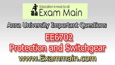EE6702 PROTECTION AND SWITCHGEAR  | Important  Questions | Question bank | Syllabus | Model and Previous Question papers | Download PDF