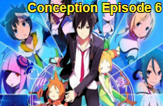 Conception Episode 6 Subtitle Indonesia