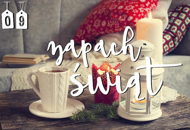 Zapach świąt / blogmas 2016
