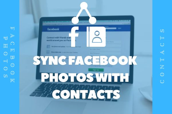 Sync Facebook Pictures With Contacts<br/>