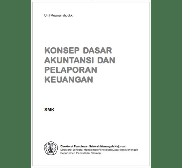 Buku SMK Bisnis Manajemen Konsep Dasar Akuntansi dan Pelaporan Keuangan