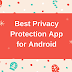 Best Privacy Protection App for Android
