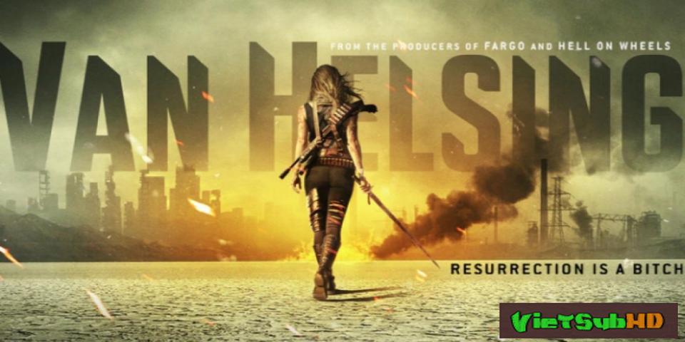Phim Khắc Tinh Ma Cà Rồng (phần 1) Hoàn Tất (13/13) VietSub HD | Van Helsing (season 1) 2016