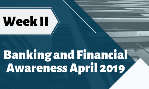 Banking and Financial Awareness April 2019: Week II