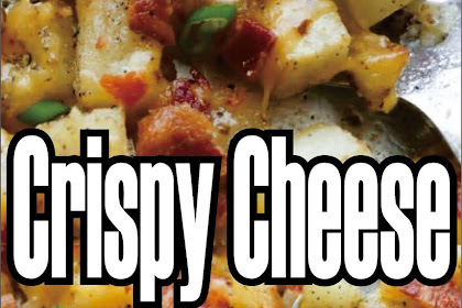 Crispy Cheese