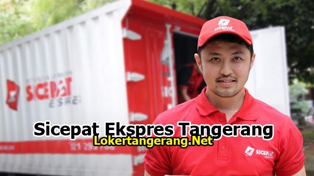 Lowongan Kerja Kurir Sicepat Ekspres Tangerang 2019