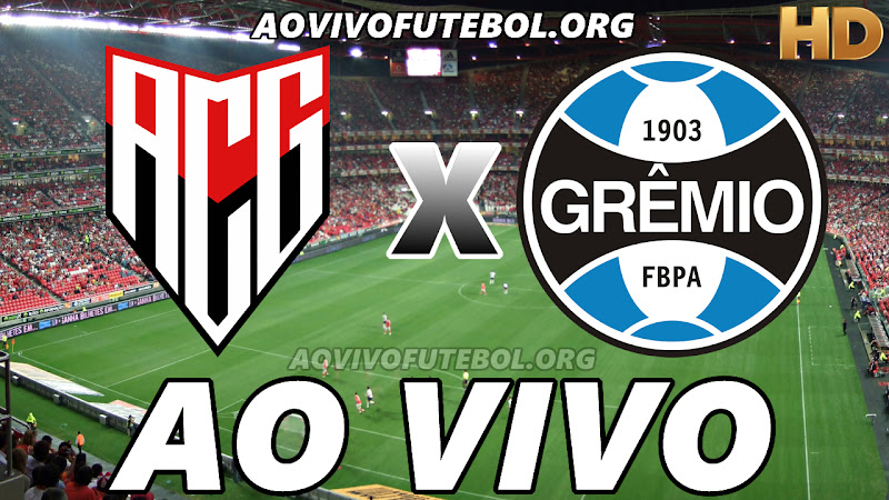 Atlético Goianiense x Grêmio Ao Vivo HD TV PFC