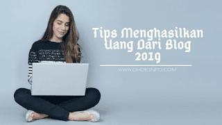 Tips Menghasilkan Uang Dari Blog 2019