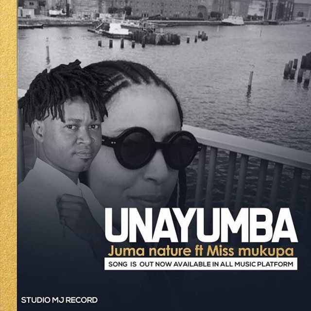 Juma Nature Ft Miss Mukupa - Unayumba