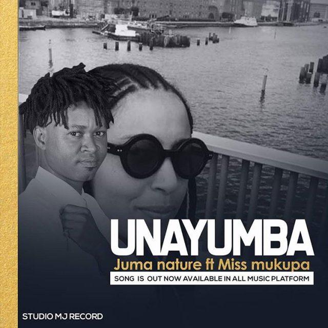 Juma Nature Ft Miss Mukupa - Unayumba