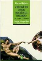 """Giovanni Fighera, """"Che cos'è mai l'uomo, perche di lui ti ricordi?"""" (Ed. ARES)"""