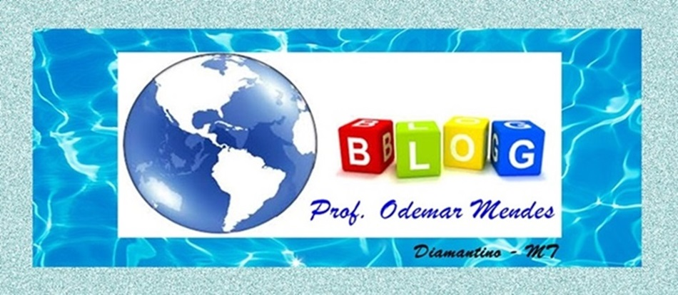 BLOG DO PROF. ODEMAR MENDES