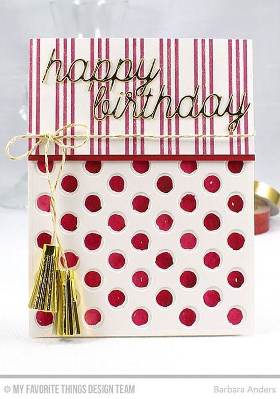 Handmade card from Barbara Anders  featuring Triple Stripe Background stamp, Mini Fringe, Peek-a-Boo Polka Dots, and Happy Birthday Die-namics #mftstamps