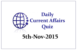 Current Affairs Quiz- 5th November- 2015