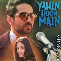 Yahin Hoon Main Lyrics - Ayushman Khurana & Yami Gautam