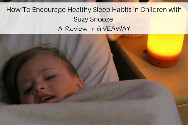 How To Encourage Healthy Sleep Habits in Children with Suzy Snooze - A Review + Giveaway
