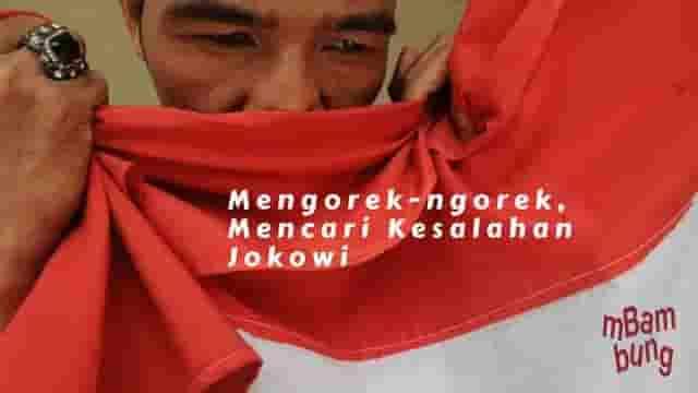 Mengorek-ngorek, Mencari Kesalahan Jokowi
