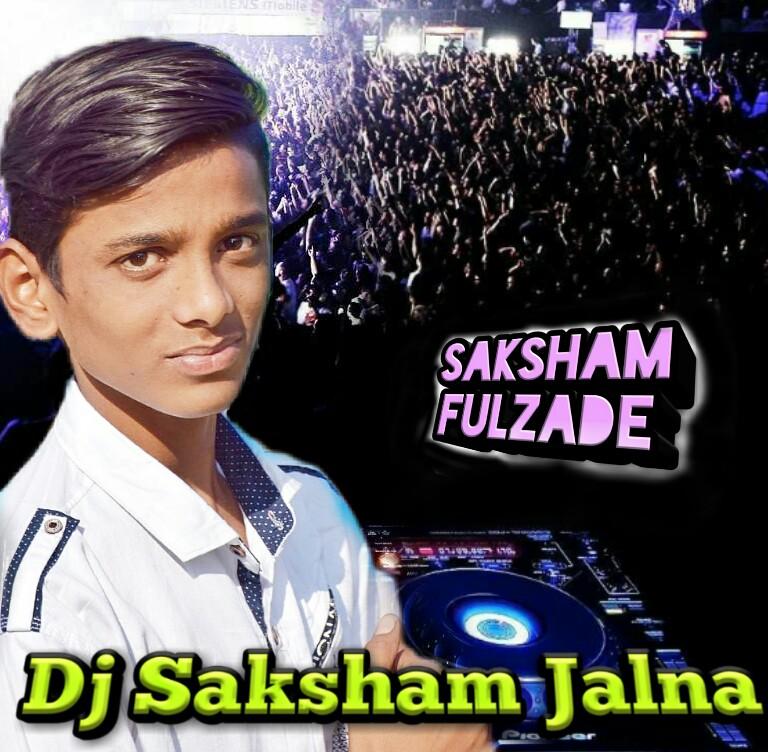 Dj Saksham jalna: 02 MArathi Manus Shobhel Khara Dj Saksham Jalna