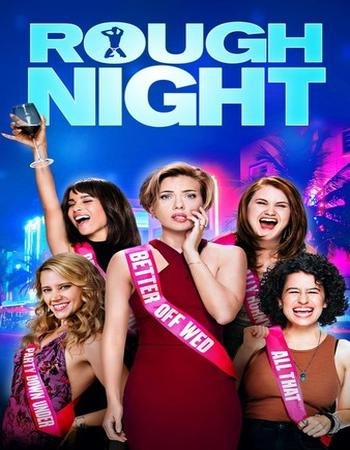 Poster of movie Rough Night 2017 English 300MB full download free only at khatrimaza worldfree4u world4ufree