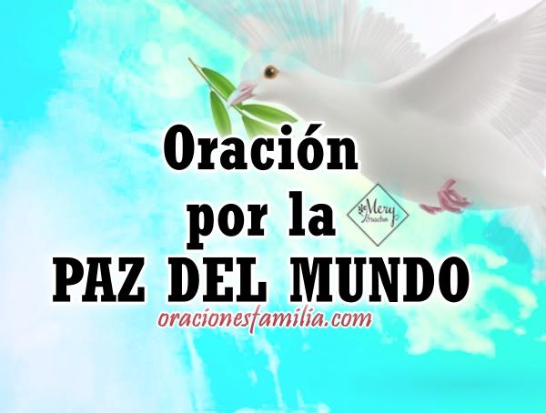 Oración en video por la paz del mundo, Dios, te pedimos por paz para la nación, que no haya guerra, dolor, hambre, pobreza. Video corto para orar por mi país por Mery Bracho
