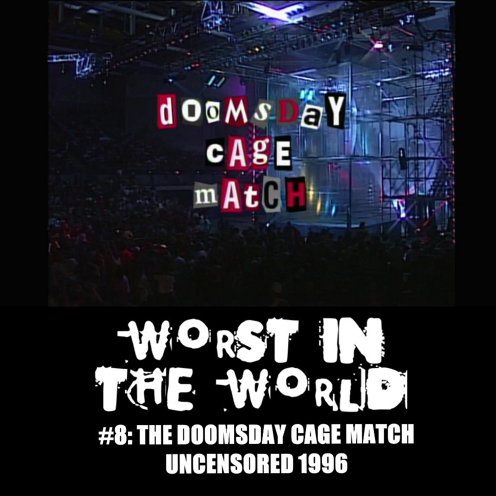 Worst in the World: The Doomsday Cage Match-Uncensored 1996