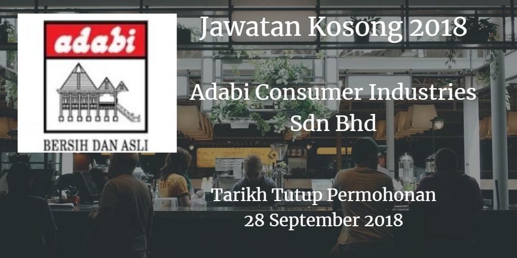 Jawatan Kosong  ADABI CONSUMER INDUSTRIES SDN.BHD. 28 September 2018