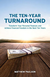 The Ten-Year Turnaround: Transform Your Personal Finances and Achieve Financial Freedom in The Next Ten Years by Matt Paulson