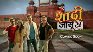 Shaadi Jasoos TV Serial on Discovery Jeet Star Cast, Wiki, Timing, News, Picture and Others