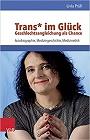 https://www.amazon.de/Trans-Gl%C3%BCck-Geschlechtsangleichung-Autobiographie-Medizingeschichte/dp/3525490119
