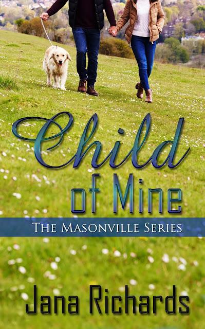 Child of Mine (The Masonville Series Book 1) by Jana Richards