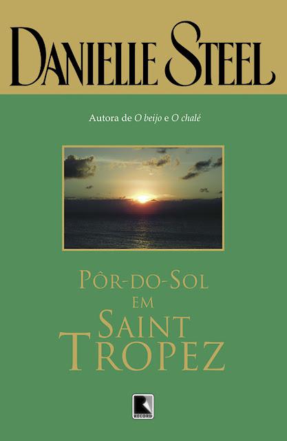 Pôr-do-sol em Saint-Tropez - Danielle Steel