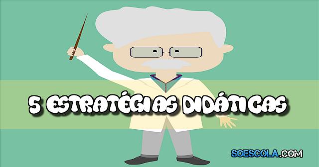 5 Estratégias didáticas para o ensino da Matemática