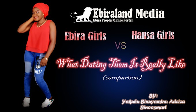 Ebira Girls And Hausa Girls - What its Really Like To Date Them (Comparison).
