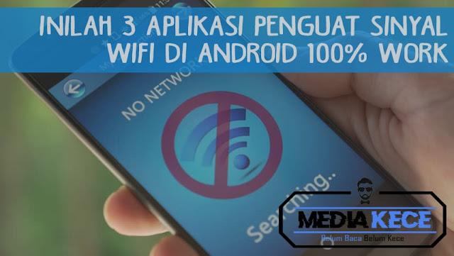 Inilah 3 Aplikasi Penguat Sinyal Wifi Di Android 100% Work