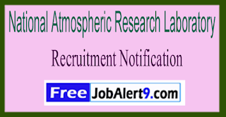 NARL National Atmospheric Research Laboratory Recruitment Notification 2017  Last Date 05-06-2017