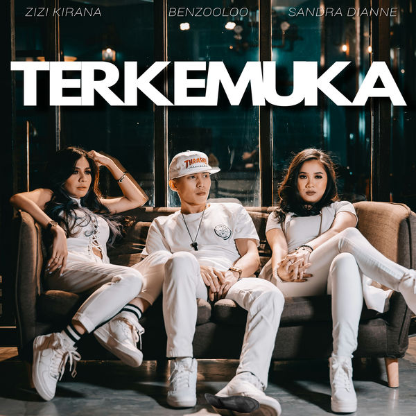 Lirik Lagu Terkemuka Benzooloo, Zizi Kirana & Sandra Dianne