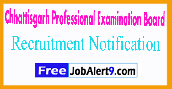 Chhattisgarh Professional Examination Board Recruitment Notification 2017