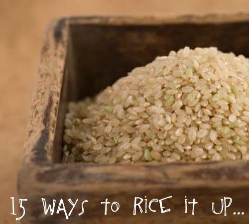 15 Ways to Rice It Up...