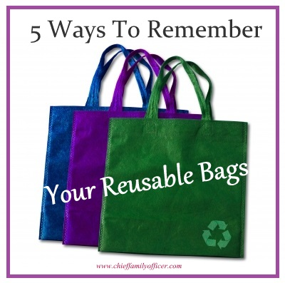 Ways to Remember Your Reusable Bags - chieffamilyofficer.com