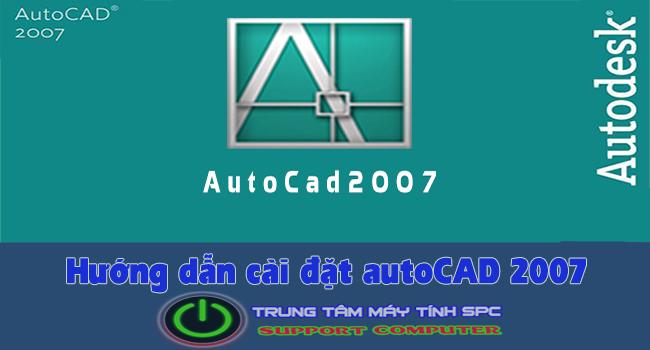 huong-dan-cai-dat-autocad-2007-chi-tiet