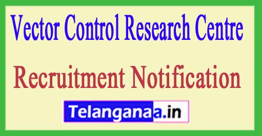 Vector Control Research Centre VCRC Recruitment Notification