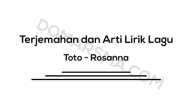 Terjemahan dan Arti Lirik Lagu Toto - Rosanna