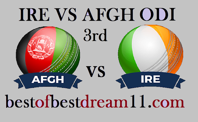 AFGH VS IRE 3RD ODI DREAM11