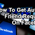 How To Get Auto Friend Request On Facebook