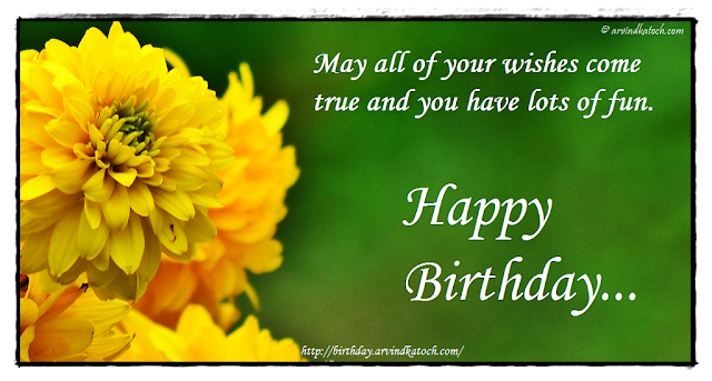 Flower, Birthday Card, Wishes, Come True, fun,