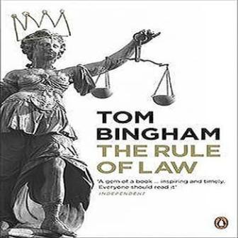 The Rule of Law – By Tom Bingham