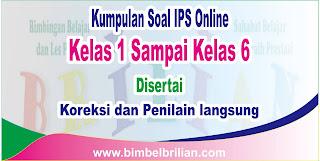 Berikut ini yakni kumpulan latihan soall IPS secara online yg lengkap yg terdiri dari  Kumpulan Soal IPS Online Kelas 1 Sampai Kelas 6 SD